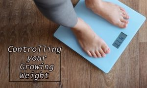 controlling your growing weight