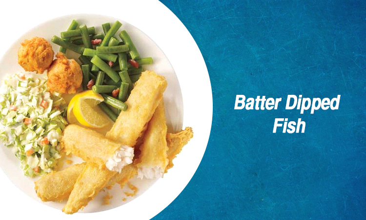 Batter Dipped Fish