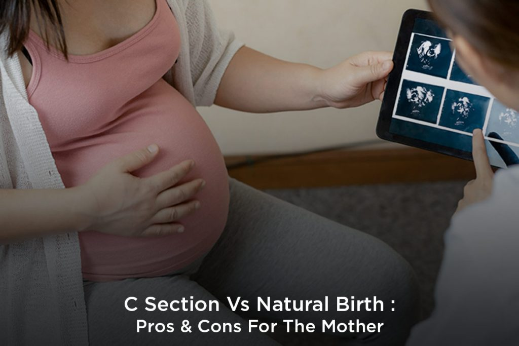 C Section Vs Natural Birth : Pros & Cons For The Mother ...