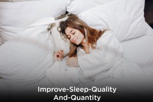 improves sleep quality and quantity