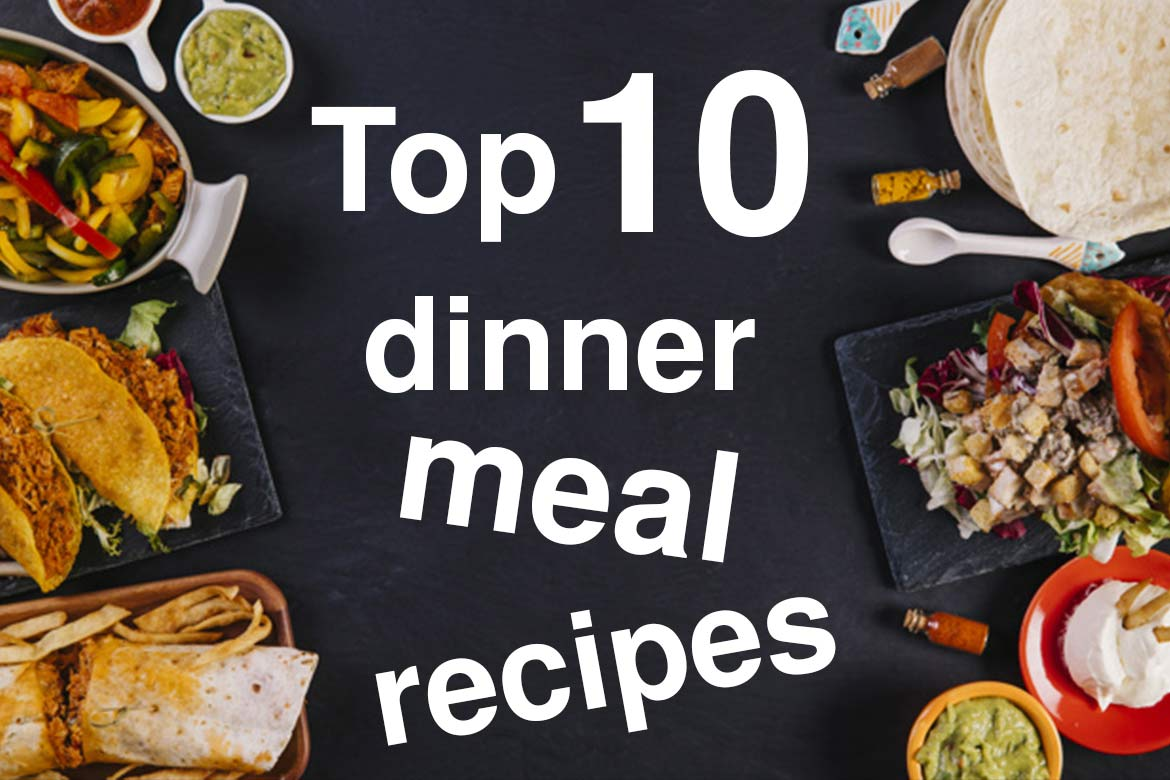 top 10 dinner diet meal recipes