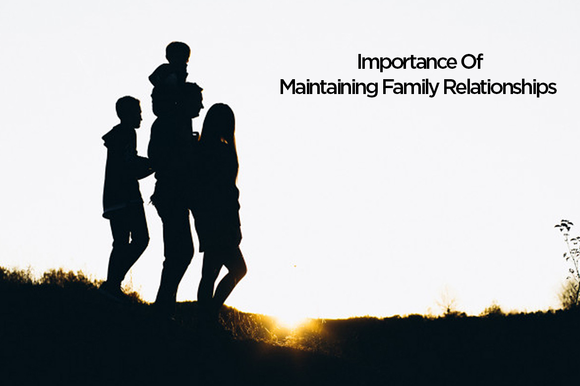 importance of maintaining family relationship