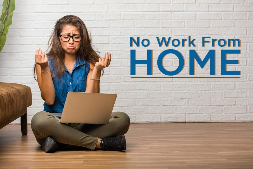 no work from home
